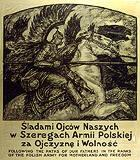 Sladami Ojaców Naszych...Following the Paths of our Fathers in the Ranks of the Polish Army for Motherland and Freedom