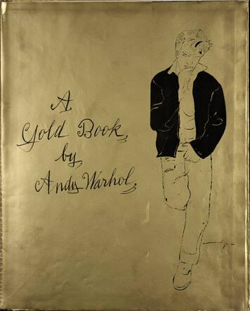 """A Gold Book by Andy Warhol""  [New York, 1957]. (Designed by Miss Georgie Duffie).  Bound artist's book in first issue gold boards, 40 pages with 19 plates.  Litho-offset and hand coloring on paper throughout."